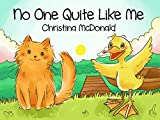 No One Quite Like Me: A children's bedtime rhyming picture book for preschool kids ages 2-4