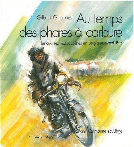 Au temps des phares à carbure - Les courses motocyclistes en Belgique avant 1915