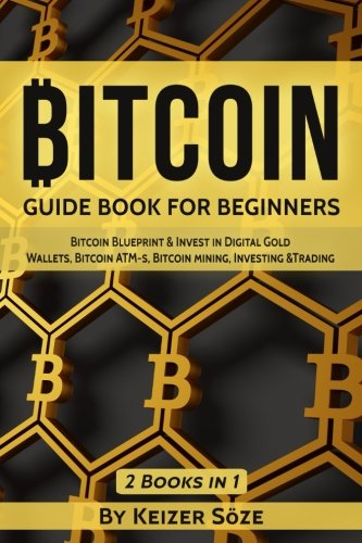Bitcoin guide book for beginners bitcoin blueprint invest in bitcoin books malvernweather Images