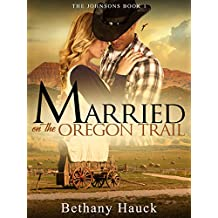 Married on the Oregon Trail: The Johnsons Book 1