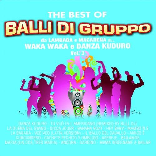 the-best-of-balli-di-gruppo-vol-3-da-lambada-e-macarena-a-waka-waka-e-danza-kuduro