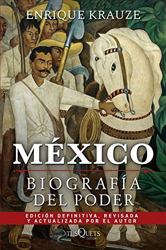 México: Biografía del poder por Enrique Krauze