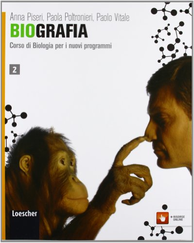 Biografia. Corso di biologia per i nuovi programmi. Per le Scuole superiori. Con espansione online: 2