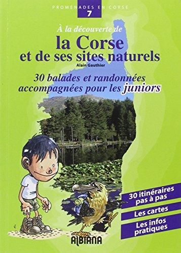A la découverte de la Corse et de ses sites naturels : Trente balades et randonnées accompagnées pour les juniors