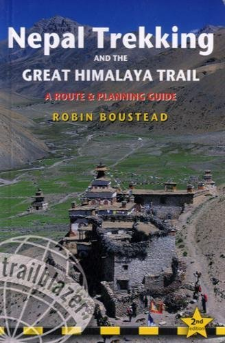 Nepal Trekking & the Great Himalaya Trail: A route and planning guide by Boustead, Robin (2015) Paperback