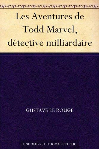 Couverture du livre Les Aventures de Todd Marvel, détective milliardaire