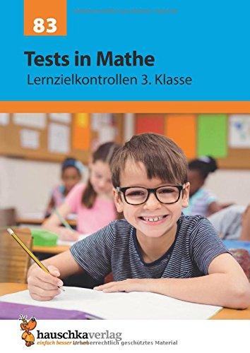 Preisvergleich Produktbild Tests in Mathe - Lernzielkontrollen 3. Klasse (Lernzielkontrollen, Klassenarbeiten und Proben, Band 83)