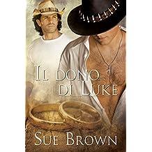 Il dono di Luke (Serie Rapporto Mattutino Vol. 3) (Italian Edition)