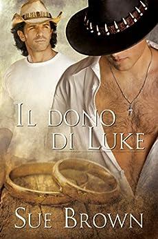 Il dono di Luke (Serie Rapporto Mattutino Vol. 3) di [Brown, Sue]