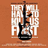They Will Have To Kill Us First/OST