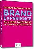 Brand Experience: An jedem Touchpoint auf den Punkt begeistern