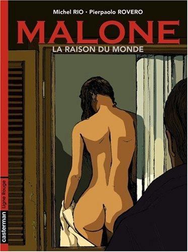 Malone, Tome 2 : La raison du monde