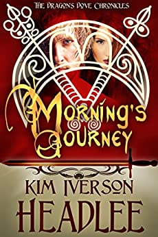 Morning's Journey (The Dragon's Dove Chronicles Book 2) (English Edition) di [Headlee, Kim Iverson, Headlee, Kim]