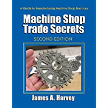 Machine Shop Trade Secrets: Second Edition