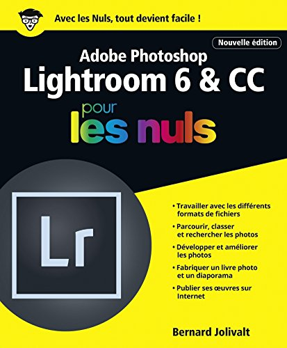 Adobe Photoshop Lightroom 6 et CC pour les Nuls grand format, 2e dition