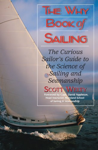 Why Book Of Sailing: The Curious Sailor's Guide to the Science of Sailing and Seamanship