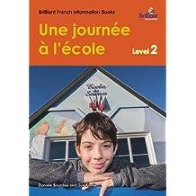 Une journée à l'école (A Day at School): Brilliant French Information Book Level 2