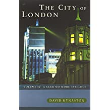 The City Of London Volume 4: Club No More, 1945-2000 v. 4