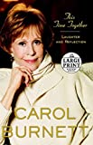 This Time Together: Laughter and Reflection (Random House Large Print) by Carol Burnett (2010-04-06)