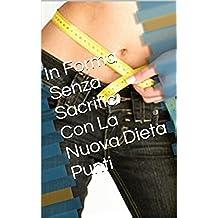 In Forma Senza Sacrifici Con La Nuova Dieta Punti (Italian Edition)