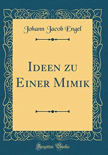 Ideen Zu Einer Mimik (Classic Reprint)