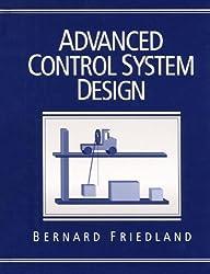 Advanced Control System Design by Bernard Friedland (1996-01-01)