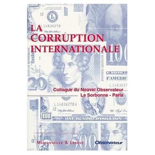 LA CORRUPTION INTERNATIONALE. : Colloque du Nouvel Observateur, La Sorbonne, Paris