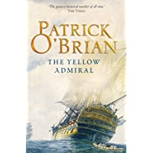 The Yellow Admiral (Aubrey/Maturin Series, Book 18) (Aubrey & Maturin series)