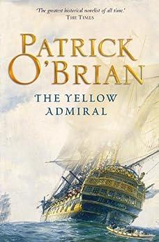 The Yellow Admiral (Aubrey/Maturin Series, Book 18) (Aubrey & Maturin series) di [O'Brian, Patrick]