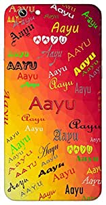 Aayu (Span of Life Age) Name & Sign Printed All over customize & Personalized!! Protective back cover for your Smart Phone : Lenovo A6600
