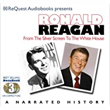 Ronald Reagan: From Silver Screen to Whitehouse (The Docubook Series)
