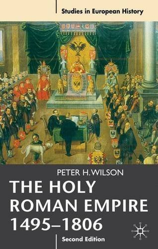 The Holy Roman Empire 1495-1806 (Studies in European History) by Peter H. Wilson (2011-07-15)