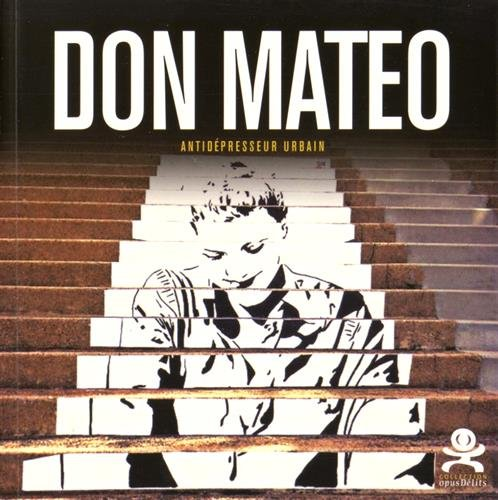Don Mateo : Antidépresseur urbain