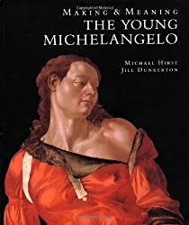 The Young Michelangelo: The Artist in Rome, 1496-1501 and Michelangelo as a Painter on Panel; Making and Meaning (National Gallery London Publications) by Michael Hirst (1994-12-28)