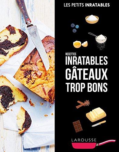 Recettes inratables gâteaux trop bons