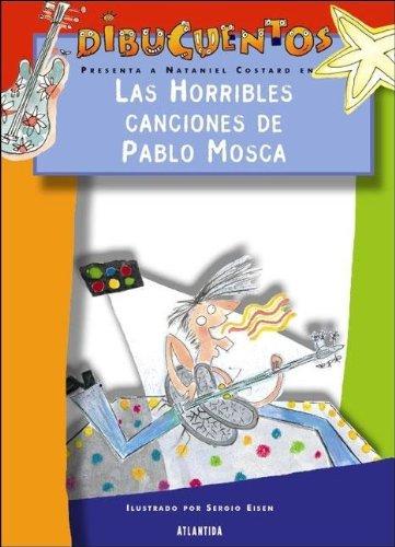 Las Horribles Canciones de Pablo Mosca (Dibucuentos) por Nataniel Costard