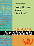 "A Study Guide for George Bernard Shaw's ""Saint Joan"" (Drama For Students)"
