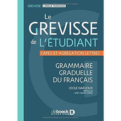Le grevisse de l'étudiant : Grammaire graduelle du français