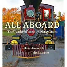 All Aboard: The Wonderful World of Disney Trains.