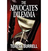 Burrell, Teresa [ The Advocate's Betrayal ] [ THE ADVOCATE'S BETRAYAL ] Aug - 2012 { Paperback }