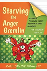 Starving the Anger Gremlin for Children Aged 5-9: A Cognitive Behavioural Therapy Workbook on Anger Management (Gremlin and Thief CBT Workbooks) Paperback