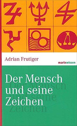 Der Mensch und seine Zeichen (marixwissen) Buch-Cover