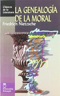 La genealogía de la moral par Friedrich Nietzsche