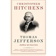 Thomas Jefferson: Author of America (Eminent Lives) by Christopher Hitchens (2009-05-05)