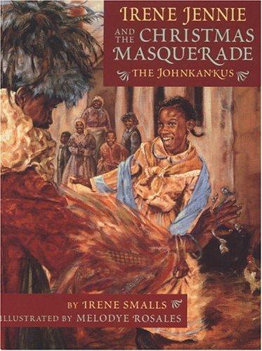 Irene Jennie and the Christmas masquerade : the Johnkankus