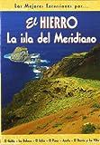 El Hierro. La isla del Meridiano (Las Mejores Excursiones Por...)