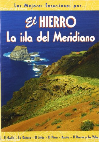 El Hierro. La isla del Meridiano (Las Mejores Excursiones Por...) por Carmen Nasarre