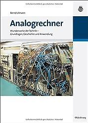Analogrechner: Wunderwerke der Technik - Grundlagen, Geschichte und Anwendung