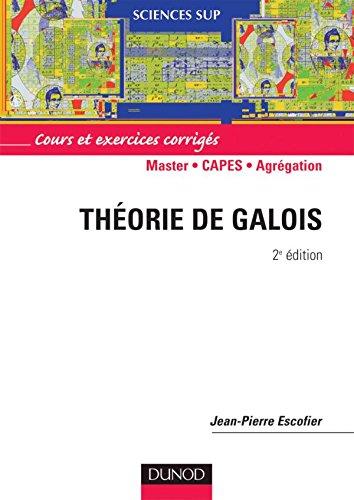 Théorie de Galois : Cours et exercices corrigés