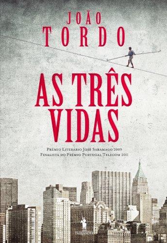 As Três Vidas (Portuguese Edition) por João Tordo